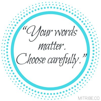 Words matter choose carefully